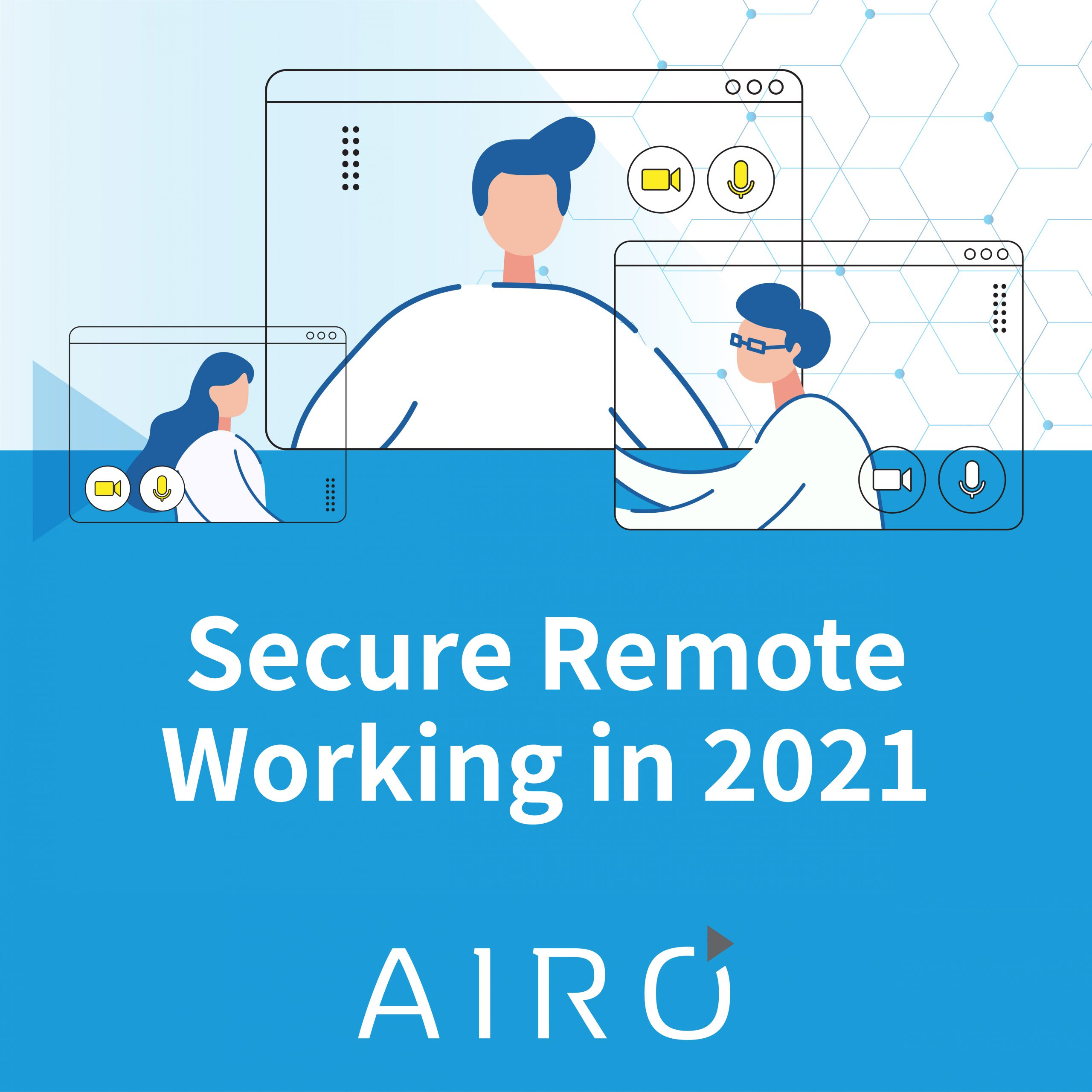 Secure Remote Working in 2021