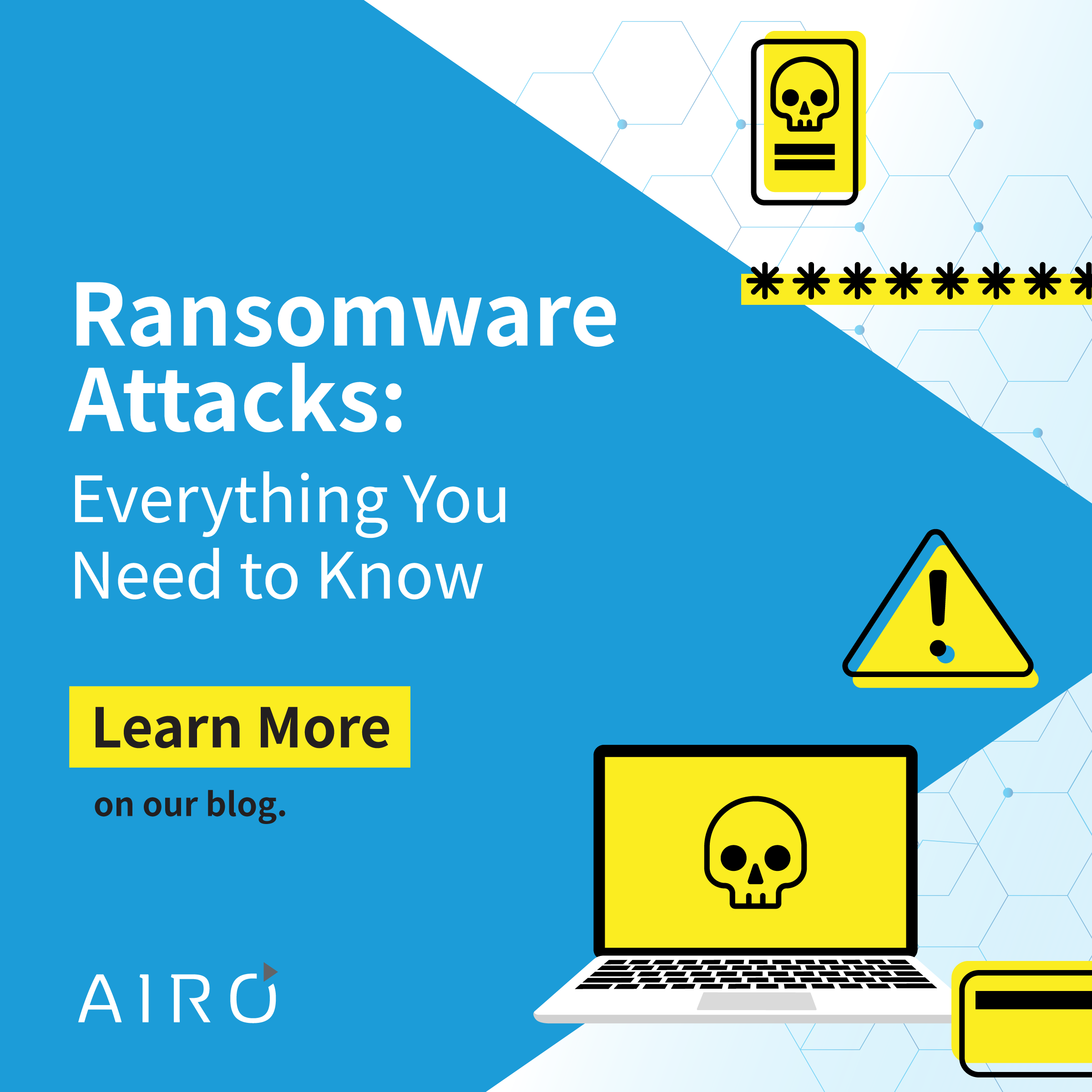 Ransomware Attacks: Everything You Need to Know