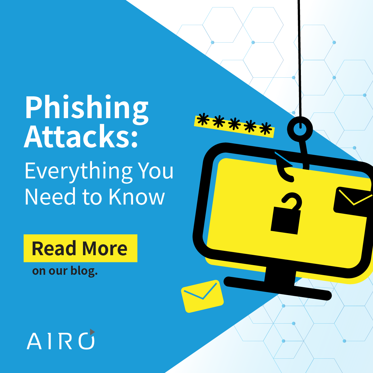 Phishing Attacks: Everything You Need to Know