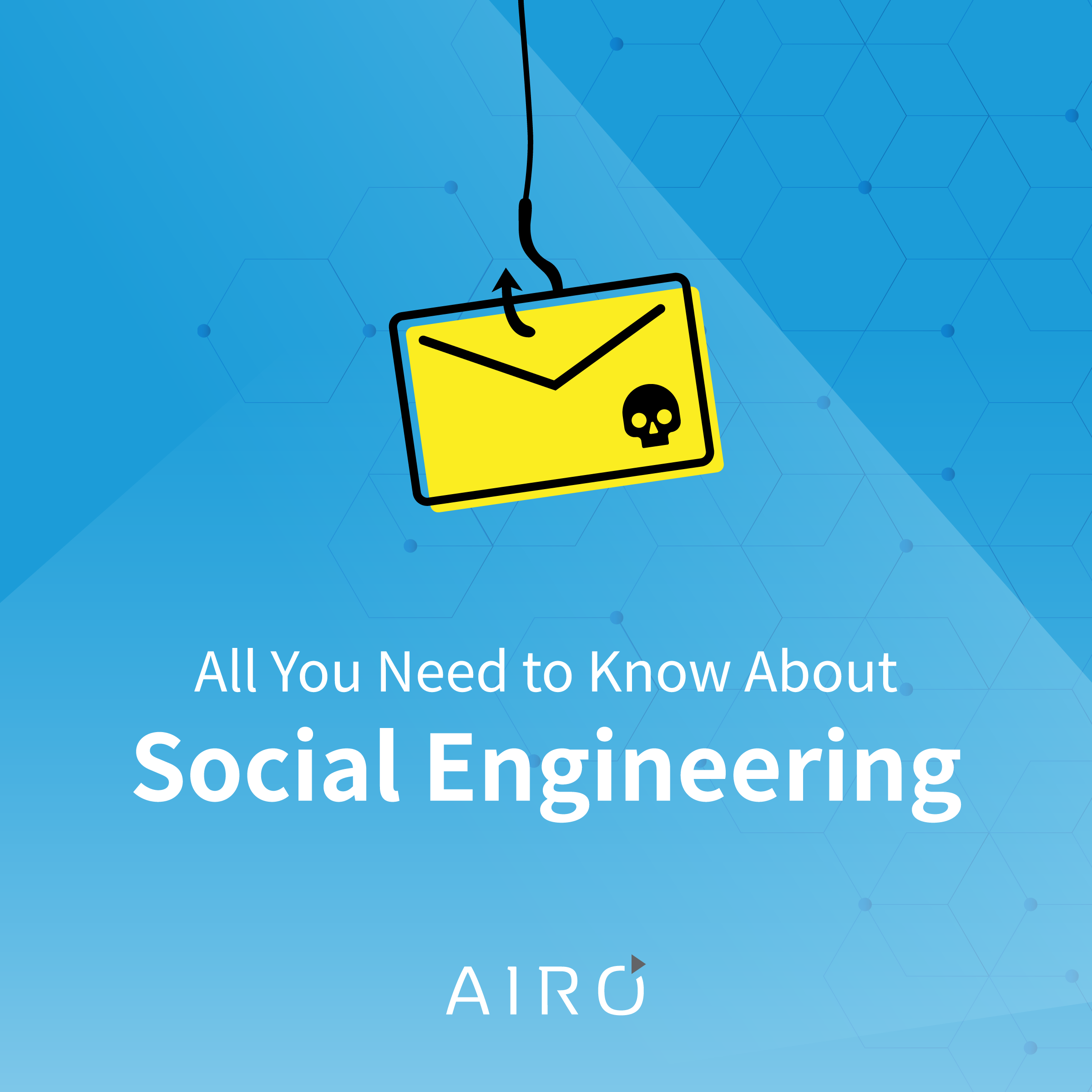 All You Need to Know about Social Engineering