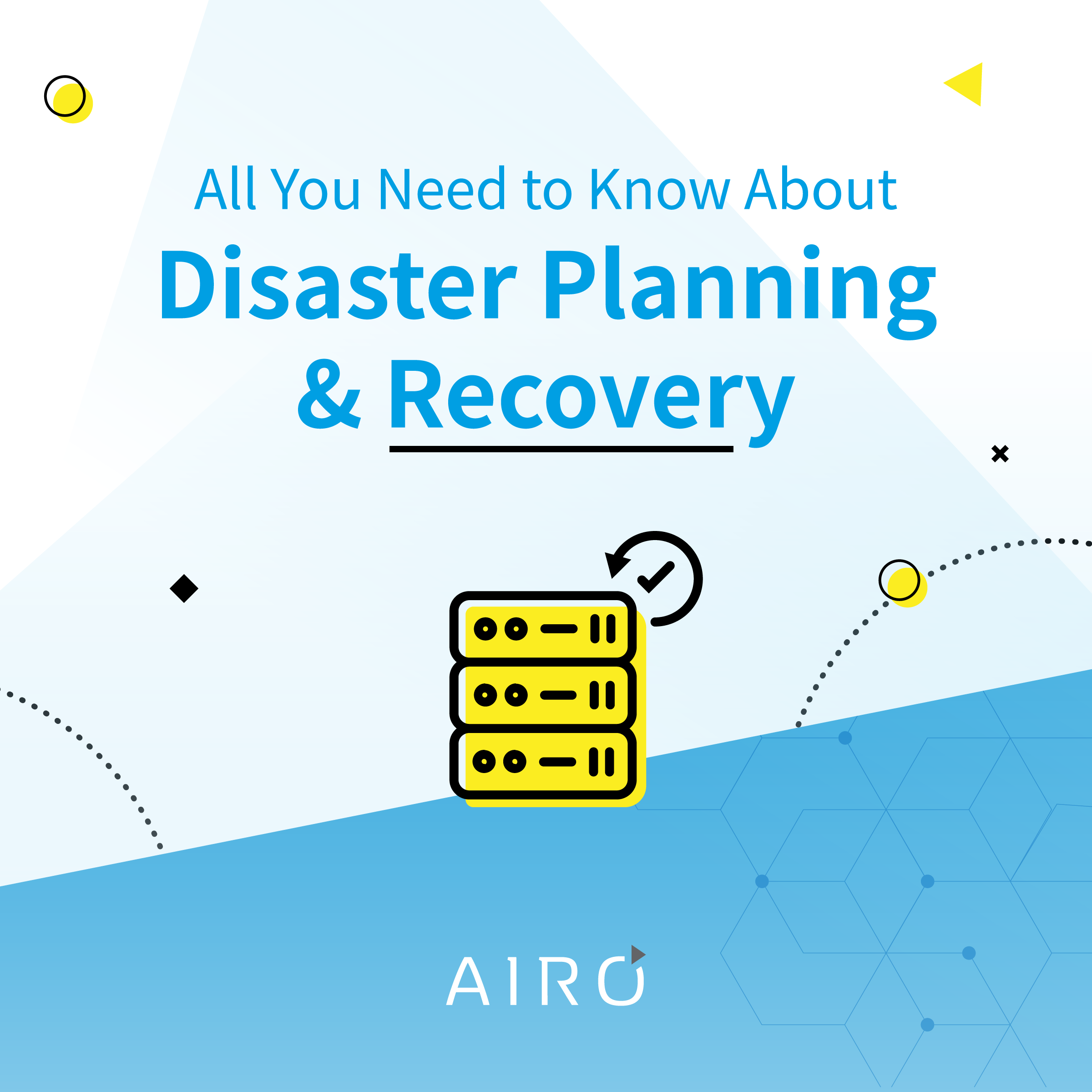 Everything you need to know about Disaster Planning and Recovery