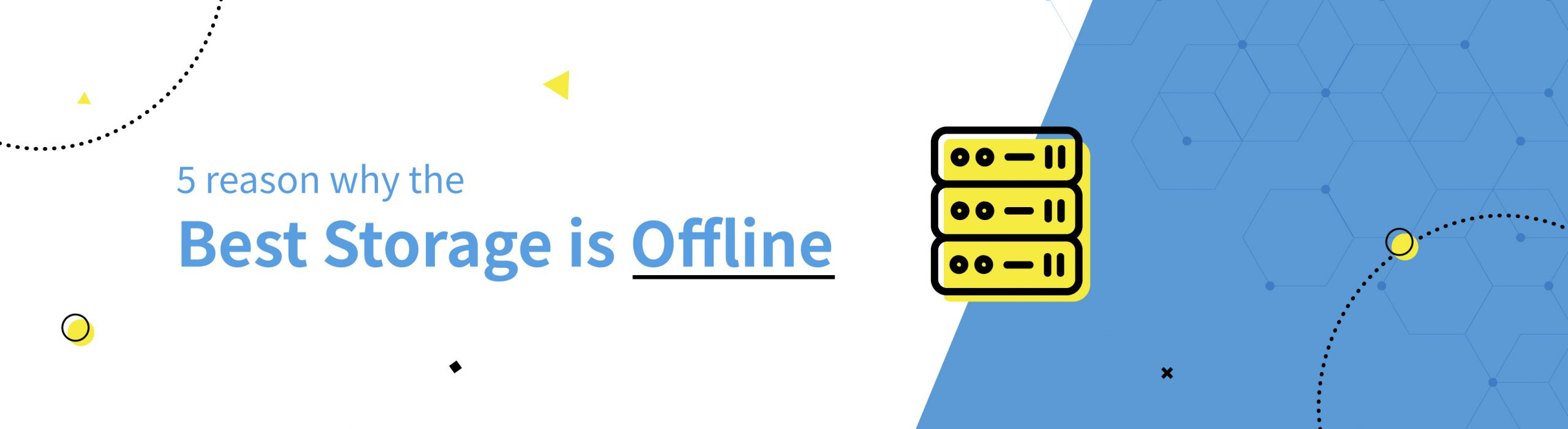 5 reasons why the best storage is offline