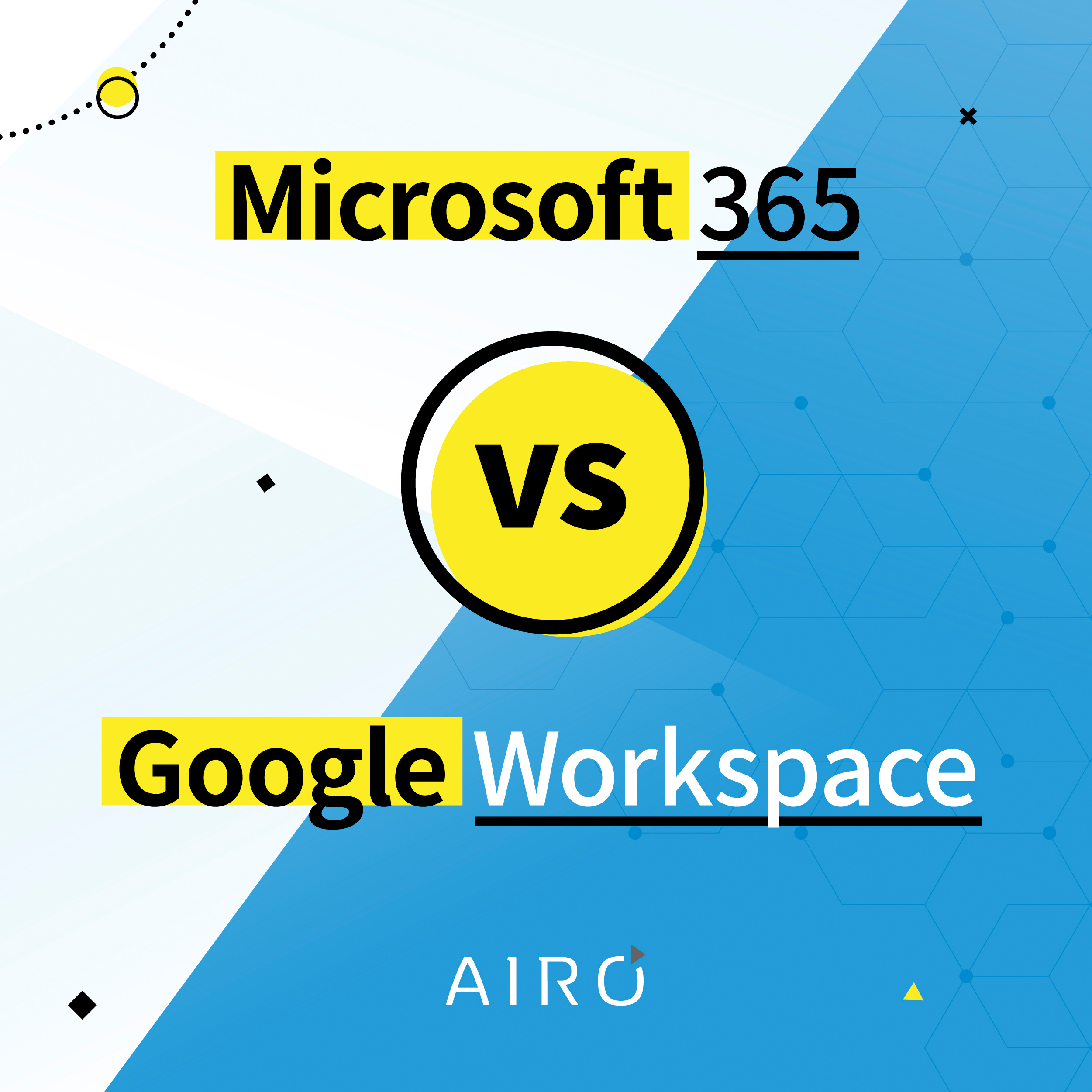 Microsoft 365 vs Google Workspace: Which is better for your business?